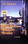 The Yellow Ribbon Snake - John R. Dailey