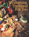 Woodturning Traditional Folk Toys - Sterling Publishing Company, Inc., Sterling Publishing Company, Inc.