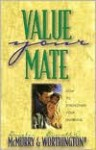 Value Your Mate: How To Strengthen Your Marriage (Strategic Christian Living) - Everett L. Worthington Jr.