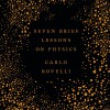Seven Brief Lessons on Physics - Carlo Rovelli, Carlo Rovelli, Penguin Books Limited