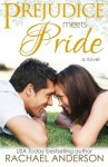 Prejudice Meets Pride (Meet Your Match, book 1) (Volume 1) by Rachael Anderson (2014-04-18) - Rachael Anderson