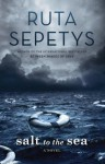 Ruta Sepetys: Salt to the Sea (Hardcover); 2016 Edition - Ruta Sepetys