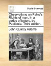 Observations on Paine's Rights of Man, in a Series of Letters, by Publicola. Third Edition - John Quincy Adams