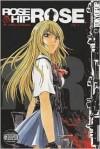 Rose Hip Rose, Volume 1 - Tohru Fujisawa