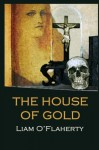 The House of Gold - Liam O'Flaherty, Tomas Mac Siomoin