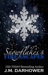 Snowflakes & Fire Escapes - J.M. Darhower