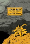Louis Riel: A Comic-Strip Biography - Chester Brown