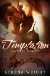 Temptation: Dawnclaw Alphas #5 (A Bad Boy Paranormal Shifter Romance) - Athena Wright