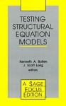 Testing Structural Equation Models - J. Scott Long