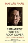 Firmament Without Roof Cover: Collected Poems - Mai Van Phan, Frederick Turner, Trần Nghi Hoàng
