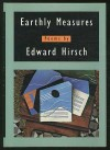 Earthly Measures: Poems - Edward Hirsch