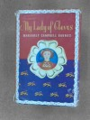 MY LADY OF CLEVES - THE STORY OF HENRY VIII'S FOURTH WIFE - Margaret Campbell Barnes