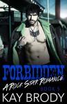 Forbidden: A Bad Boy New Adult Romance (Rock Star Romance Book 5) - Kay Brody