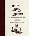 Mares, Mud, and Manure: A Collection of Poems for Horse Lovers - Nancy Callery, Jim Denny
