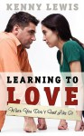 Learning to Love When You Don't Feel Like It - Kenny Lewis