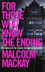 For Those Who Know the Ending - Malcolm Mackay