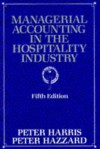 Managerial Accounting in the Hospitality Industry 5th Ed - Peter Harris, Peter Hazzard, HARRIS PETER