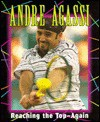 Andre Agassi: Reaching The Top, Again - Jeff Savage