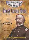 George Gordon Meade: Union Leader (Famous figures of the Civil War era) - Bruce Adelson