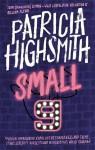 Small g: A Summer Idyll - Patricia Highsmith