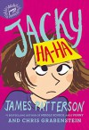 Jacky Ha-Ha: My Life Is a Joke - James Patterson, Chris Grabenstein, Kerascoët