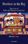 Brothers in the Raj: The Lives of John and Henry Lawrence - Harold Lee