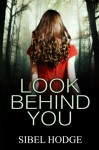 Look Behind You - Sibel Hodge