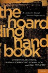The Hoarding Handbook: A Guide for Human Service Professionals - Christiana Bratiotis, Cristina Sorrentino Schmalisch, Gail Steketee