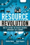 Resource Revolution: How to Capture the Biggest Business Opportunity in a Century - Stefan Heck, Matt Rogers, Paul Carroll