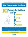 103 Group Activities and Treatment Ideas & Practical Strategies: The Therapeutic Toolbox - Judith A. Belmont