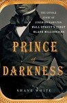 Prince of Darkness: The Untold Story of Jeremiah G. Hamilton, Wall Street S First Black Millionaire (English and English Edition) - Shane White
