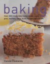 Baking: Over 200 Irresistible Home-Made Cakes, Pies, Muffins, Tarts, Buns, Bread and Cookies - Carole Clements