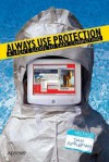 Always Use Protection: A Teen's Guide to Safe Computing - Daniel Appleman