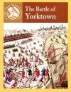The Battle of Yorktown - Sabrina Crewe, Dale Anderson