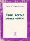 Vinte Poetas Contemporâneos - David Mourão-Ferreira