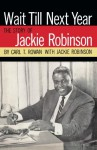 Wait Till Next Year The Story of Jackie Robinson - Carl T Rowan, Jackie Robinson, Ken Thomas