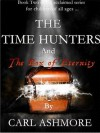 The Time Hunters and the Box of Eternity - Carl Ashmore