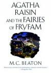 Agatha Raisin and the Fairies of Fryfam - M.C. Beaton