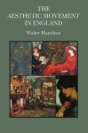 The Aesthetic Movement In England - Walter Hamilton
