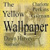 The Yellow Wallpaper - Charlotte Perkins Gilman, Dawn Harvey