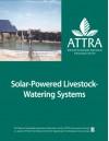 Solar-Powered Livestock Watering Systems - Mike Morris, Vicki Lynne, Chris Lent