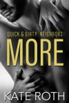 More (Quick & Dirty Series #2) - Kate Roth