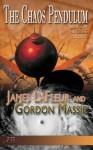 The Chaos Pendulum (The Crisis Trilogy Book 2) - James LaFleur, Gordon Massie, Jaime Vendera, Richard Dalglish