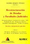 Reestructuracion de Deudas y Facultades Judiciales: Doctrina y Jurisprudencia Aplicables - Daniel Roque Vitolo