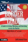The Border Guide: A guide to living, working, and investing across the border. (Cross-Border Series) - Robert Keats