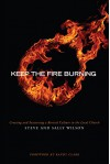 Keep The Fire Burning: Creating and Sustaining a Revival Culture In the Local Church - Steve Wilson, Sally Wilson, Randy Clark