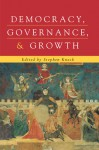 Democracy, Governance, and Growth - Stephen Knack