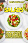 Salads: 37 Unknown Delicious Salad Recipes For Explosive Fat Burning And Energy Without Any Restriction (Salads, Salad Recipes,Salads For Weight Loss, Salads Recipes,Salads To Go) - John O'Malley, To Go Salads, Salads Rock, Salad To Go, Salads To Go, Salad Jar, Salads Jar, Salads Power, Salad Lifestyle