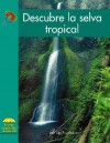 Descubre la Selva Tropical - Lisa Trumbauer