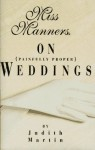 Miss Manners on Painfully Proper Weddings - Judith Martin, Gloria Kamen